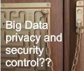 Big Data privacy and security control??