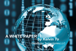 A WHITE PAPER                                 by Kelvin To                                DataBoiler Technolgoies,LLC